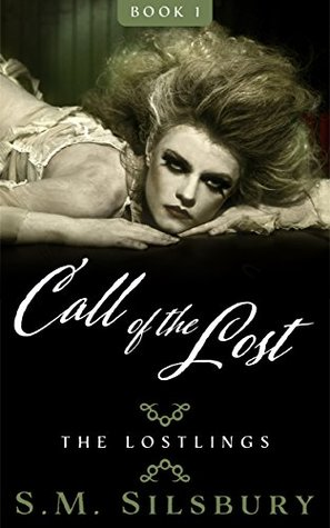 Call of the Lost An erotic fairy tale. (The Lostlings Book 1) by S.M. Silsbury
