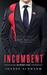 Incumbent: A Prescott Novel...