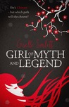 Girl of Myth and Legend (The Chosen Saga #1)