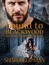 Bound to Blackwood (House Blackwood, #1)