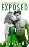 Exposed (Independence Falls Superhero Romance Book 2)