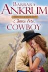 Choose Me, Cowboy (2015 Montana Born Rodeo, #4)