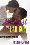 Good Girl VS. Bad Boy: The Marine Meets His Match (Brody Brothers Book 1)