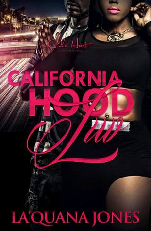 California Hood Luv by La'Quana Jones