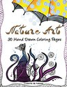 Nature Art - Downloadable Adult Coloring Pages: Hand Drawn Coloring Pages for Adults (Hand Drawn Coloring Art Book 1)