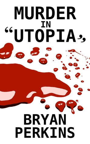 "Murder in ""Utopia,,"