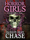 Horror Girls: Twisted Tales & Poems (Young Adult Horror, #6)