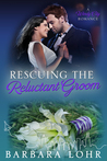 Rescuing the Reluctant Groom (Windy City Romance, # 5)