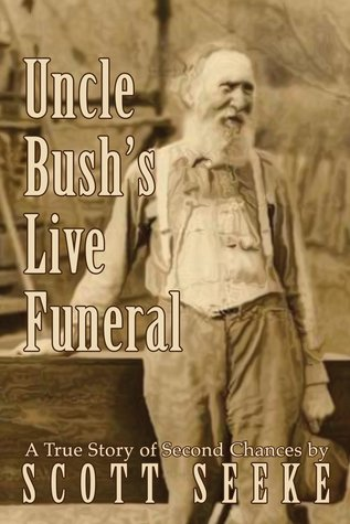 Uncle Bush's Live Funeral by Scott Seeke