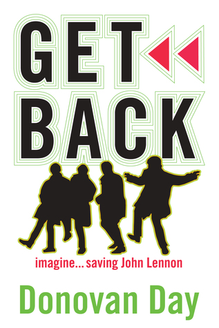 Get Back, Imagine...Saving John Lennon by Donovan Day