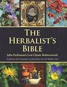 The Herbalist's Bible: John Parkinson's Lost Classic Rediscovered