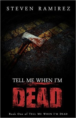 Tell Me When I'm Dead (Book One of TELL ME WHEN I'M DEAD)