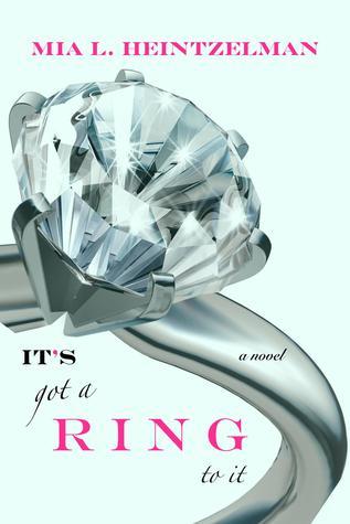 It's Got A Ring To It by Mia Heintzelman