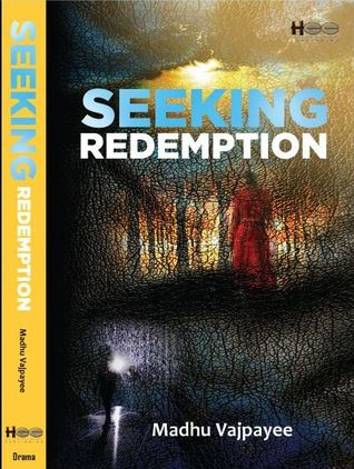 Seeking Redemption by Madhu Vajpayee