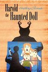 Harold the Haunted Doll: The Terrifying, True Story of the World's Most Sinister Doll
