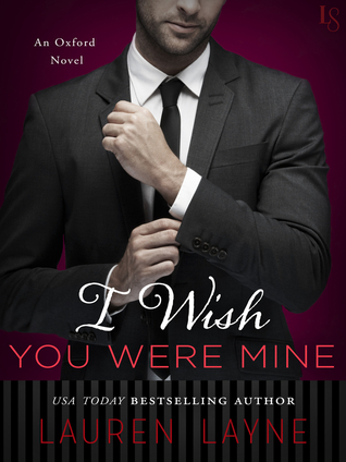 I Wish You Were Mine (Oxford, #2)