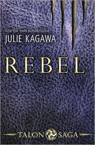 Rebel (Talon #2) – Julie Kagawa