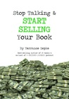 Stop Talking & Start Selling Your Book