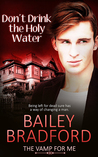 Don't Drink the Holy Water (The Vamp for Me #4)