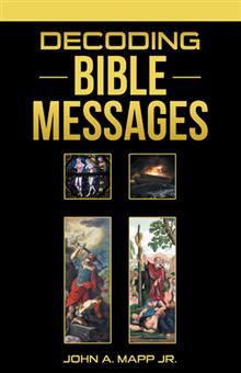 Decoding Bible Messages by John A. Mapp Jr.