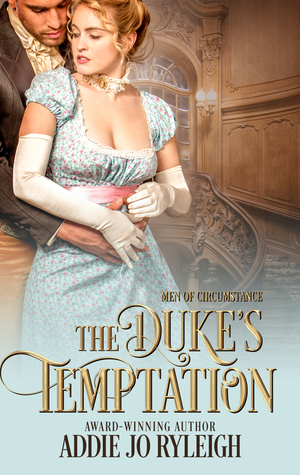 The Duke's Temptation (Men of Circumstance, #1)