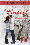 My Perfect Gift: A Christmas Novella