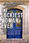 The Luckiest Woman Ever (Molly Sutton Mysteries Book 2)