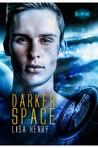 Darker Space (Dark Space, #2)