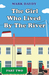 The Girl Who Lived By The River Part Two by Mark Daydy