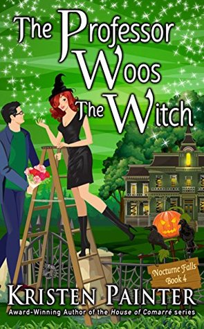 The Professor Woos The Witch (Nocturne Falls #4)  - Kristen Painter