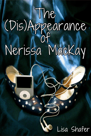 The (Dis)Appearance of Nerissa MacKay by Lisa  Shafer