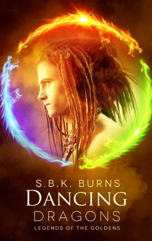 Dancing Dragons by S.B.K. Burns