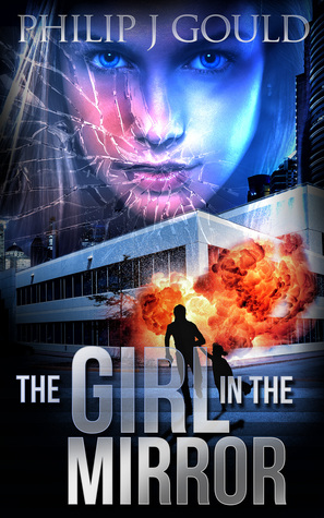 The Girl in the Mirror by Philip J. Gould