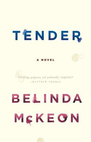 Tender by Belinda McKeon :: Outlandish Lit Review