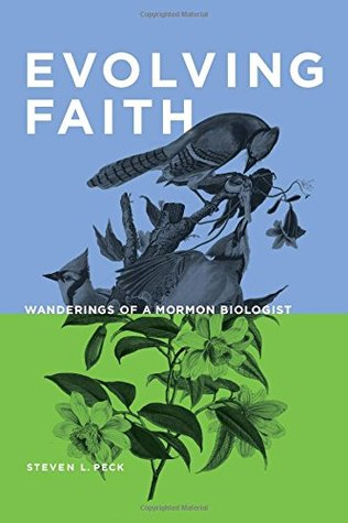 Evolving Faith - Wanderings of a Mormon Biologist