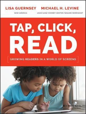 Tap, Click, Read by Lisa Guernsey and Michael H. Levine