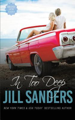 In Too Deep by Jill Sanders