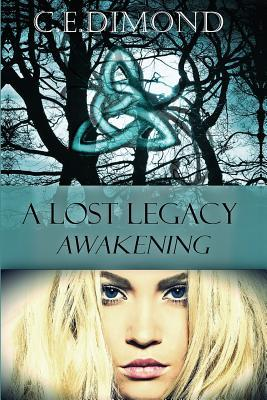 {Review} A Lost Legacy: Awakening by C.E. Dimond