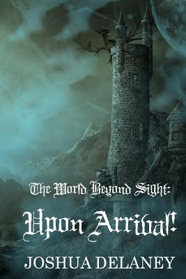 The World Beyond Sight: Upon Arrival!