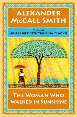 The Woman Who Walked in Sunshine (No. 1 Ladies' Detective Agency #16)