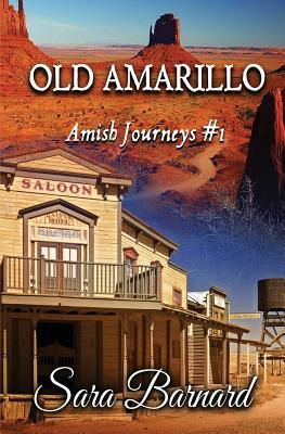 Old Amarillo by Sara Barnaed