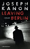 Leaving Berlin: Thriller
