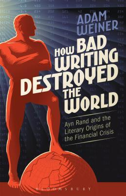 How Bad Writing Destroyed the World by Adam Weiner