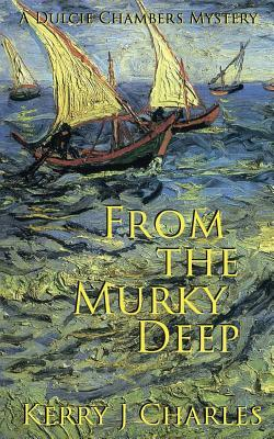 From the Murky Deep by Kerry J. Charles