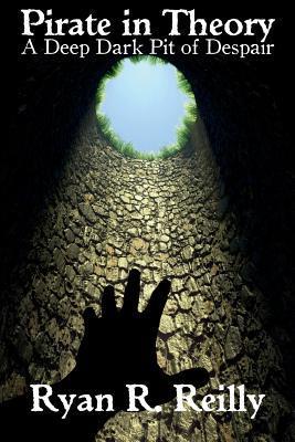 A Deep Dark Pit of Despair by Ryan R. Reilly