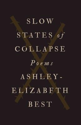 Slow States of Collapse: Poems