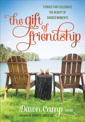 The Gift of Friendship {Dawn Camp}