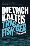 Triggerfish: A Crime Novel