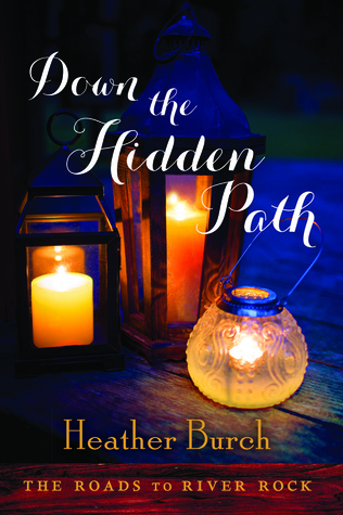 Down the Hidden Path by Heather Burch