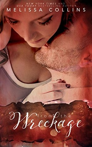 From the Wreckage (From the Wreckage #1) by Melissa Collins